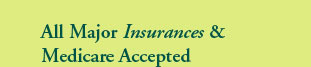 All Major Insurances Medicare Accepted